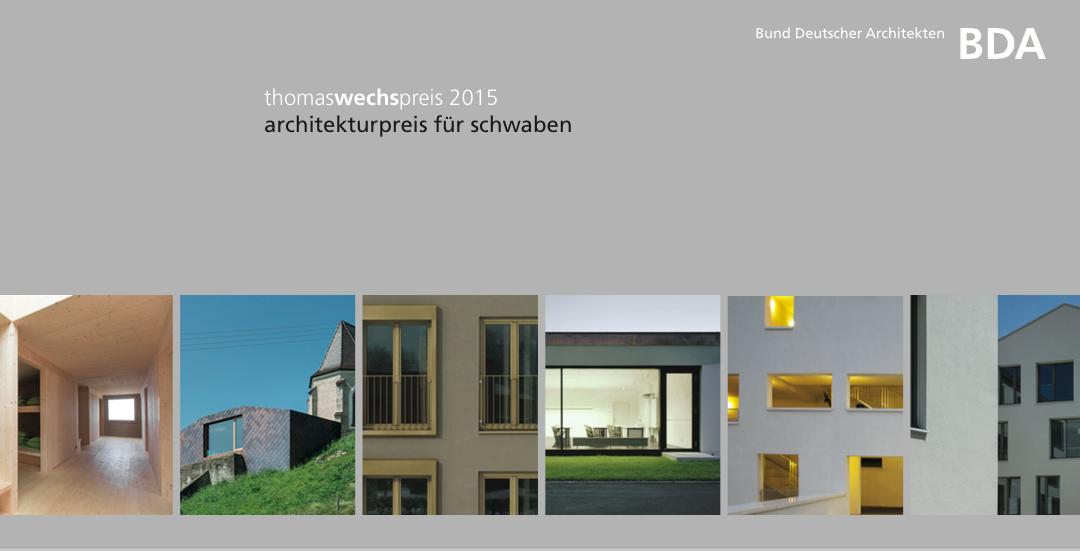Dietrich Schwarz Architekten sind Preisträger des Thomas Wechs Preises 2015